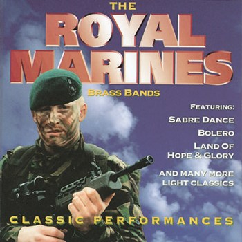 Royal Marines Brass Band - Classic Performances