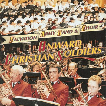 Salvation Army Band & Choir - Onward Christian Soldiers