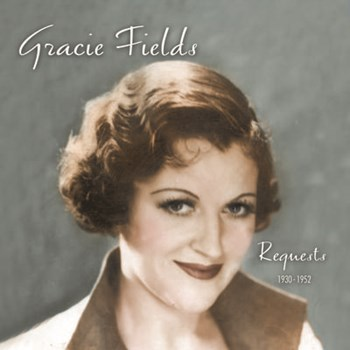 Gracie Fields - Requests 1930 - 1952