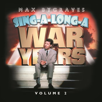 Max Bygraves - Sing-A-Long-A War Years, Volume 2
