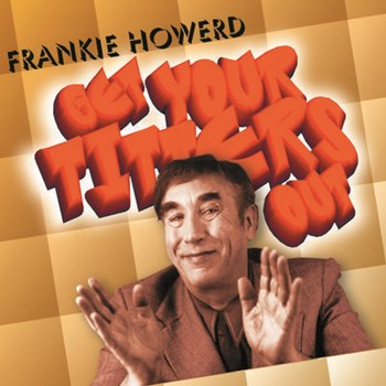 Frankie Howerd - Get Your Titters Out