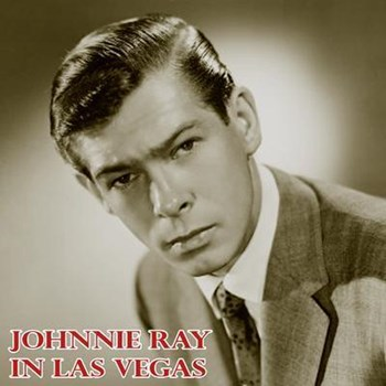 Johnnie Ray - Johnnie Ray In Las Vegas