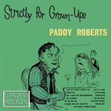 Paddy Roberts - Strictly For Grown-Ups