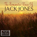 Jack Jones - The Romantic Voice Of Jack Jones