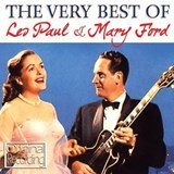Les Paul & Mary Ford - The Very Best Of Les Paul & Mary Ford
