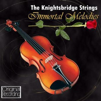 The Knightsbridge Strings - Immortal Melodies
