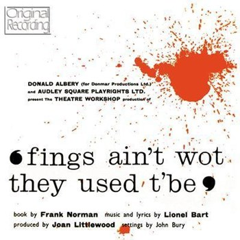 Original London Cast Of Fings Ain't What They Used T'Be - Fings Ain't Wot They Used T'be