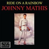 Johnny Mathis - Ride On A Rainbow
