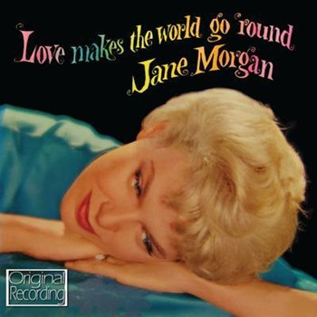 Jane Morgan - Love Makes The World Go Round