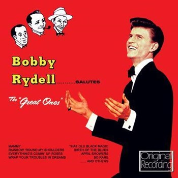 Bobby Rydell - Bobby Rydell Salutes...'The Great Ones'