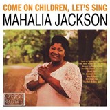 Mahalia Jackson - Come On Children, Let's Sing