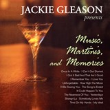 Jackie Gleason - Music, Martinis, And Memories