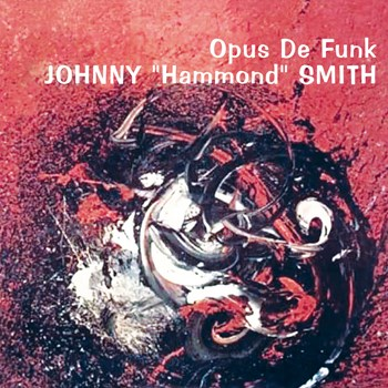 Johnny 'Hammond' Smith - Opus De Funk
