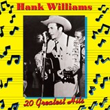Hank Williams - 20 Greatest Hits Volume 1