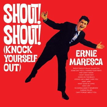 Ernie Maresca - Shout Shout (Knock Yourself Out)