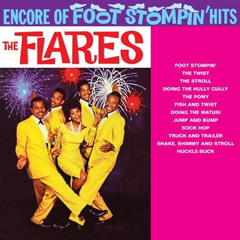 The Flares - Encore Of Foot Stompin' Hits
