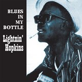 Lightnin Hopkins - Blues In My Bottle