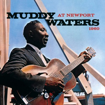 Muddy Waters - Muddy Waters At Newport