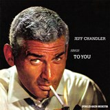 Jeff Chandler - Jeff Chandler Sings To You