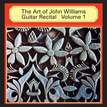 John Williams - The Art Of John Williams Guitar Recital, Vol. 1